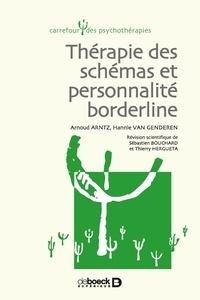 Arnoud Arntz et Hannie van Genderen - Thérapie des schémas et personnalité borderline.