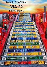 Arnould Chachay - Via 22, Feu Brésil.