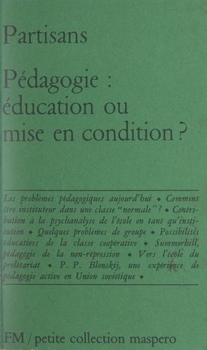 Pédagogie : éducation ou mise en condition