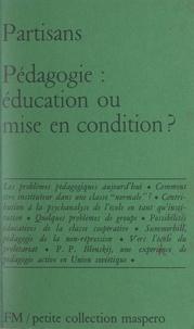 Arnould Clausse et Théo Dietrich - Pédagogie : éducation ou mise en condition.