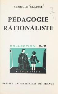 Arnould Clausse et Gaston Mialaret - Pédagogie rationaliste.