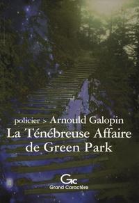 Arnould Galopin - La ténébreuse affaire de Green Park.