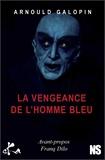 Arnould Galopin - La vengeance de l'homme bleu.