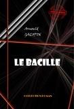 Arnould Galopin - Le bacille - édition intégrale.