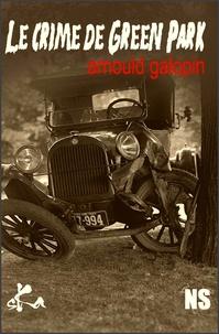 Arnould Galopin - Le crime de Green Park.