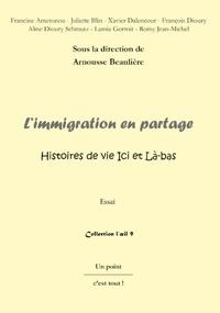 Arnousse Beaulière - L'immigration en partage - Histoires de vie ici et là-bas.