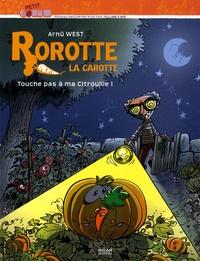 Arnü West - Rorotte la carotte  : Touche pas a ma Citrouille !.