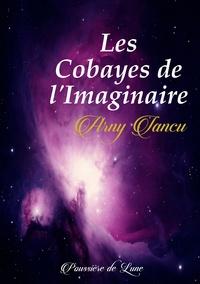 Arny Iancu - Les Cobayes de l'Imaginaire.