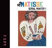 Arola - Matisse - Serial Painter !.