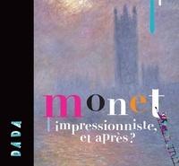 Arola - Monet - L'impressionniste, et après ?.