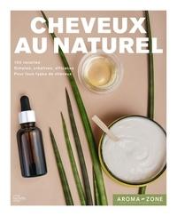 Cheveux au naturel - 100 recettes de soins et de colorations.pdf
