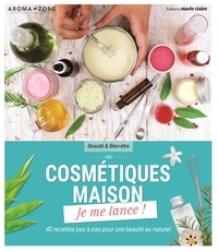 Aroma-Zone et Thierry Lamarre - Cosmétiques maison - Je me lance !.