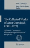 Aron Gurwitsch - The Collected Works of Aron Gurwitsch in English I - Constitutive Phenomenology in Historical Perspective.