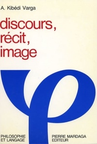Aron Kibédi Varga - Discours, récit, image.