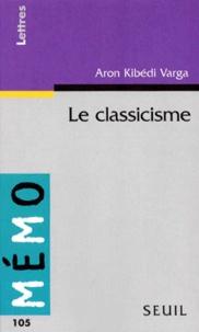Aron Kibédi Varga - Le classicisme.