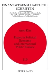 Aron Kiss - Essays in Political Economy and International Public Finance.