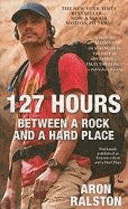Aron Ralston - 127 Hours: Between a Rock and a Hard Place.