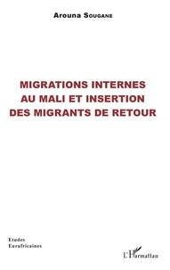 Arouna Sougane - Migrations internes au Mali et insertion des migrants de retour.