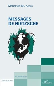 Arous mohamed Ben - Messages de Nietzsche.