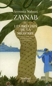 Aroussia Nallouti - Zaynab ou les Brèches de la mémoire.