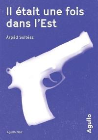 Ebook magazines télécharger gratuitement Il était une fois dans l'Est par Arpad Soltész 9791095718642 (French Edition)