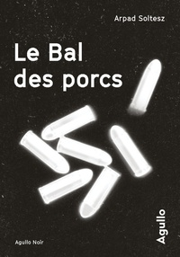 Arpad Soltész - Le bal des porcs.