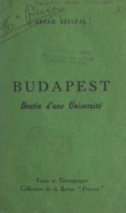 Arpad Szelpal et P. Bolomey - Budapest - Destin d'une université.