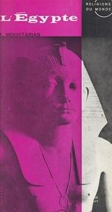 Arpag Mekhitarian et  Collectif - L'Égypte.