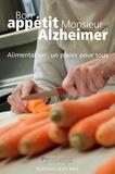ARPEGE - Bon appétit Monsieur Alzheimer - Alimentation : un plaisir pour tous.