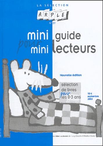 Hélène Berthier - La sélection ARPLE N°27 : Mini-guide pour mini-lecteurs.