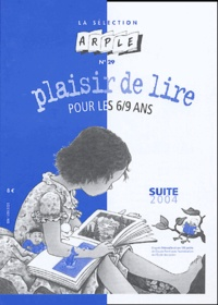 Hélène Berthier - La sélection ARPLE N° 29 : Plaisir de lire pour les 6/9 ans - Suite 2004.