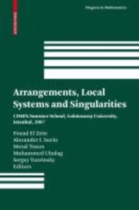 Arrangements, Local Systems and Singularities - CIMPA Summer School, Galatasaray University, Istanbul, 2007.