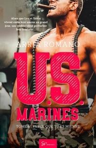 Arria Romano - U.S. Marines Tome 6 : Parce que tu es mienne.