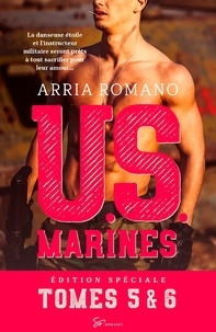 Arria Romano - U.S. Marines - Tomes 5 et 6 : Au risque de se perdre - Parce que tu es mienne - Coffret inédit.