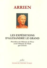Arrien - Les expéditions d'Alexandre le Grand précédées de Perse et de l'Histoire de l'Inde par Ctésias.