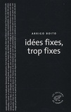 Arrigo Boito - Idées fixes, trop fixes.