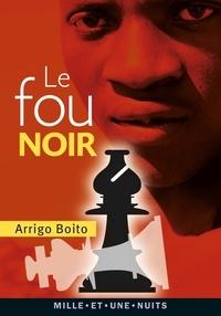 Arrigo Boito - Le fou noir.