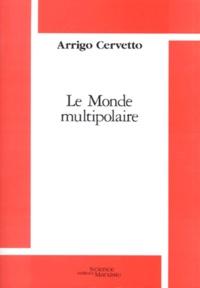 Arrigo Cervetto - Le monde multipolaire 1990-1995.