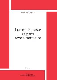 Arrigo Cervetto - Luttes de classe et parti révolutionnaire.