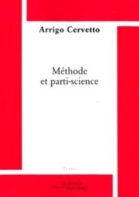 Arrigo Cervetto - Méthode et Parti-science.
