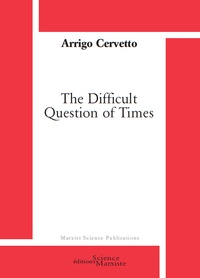 Arrigo Cervetto - The difficult question of times.