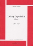 Arrigo Cervetto - Unitary imperialism - Volume 1, 1950-1967.