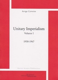 Arrigo Cervetto - Unitary imperialism - Volume 1, 1950-1967.
