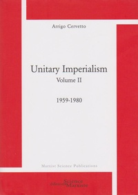 Arrigo Cervetto - Unitary imperialism - Volume 2, 1959-1980.