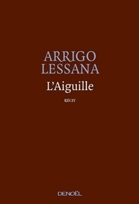 Arrigo Lessana - L'Aiguille.