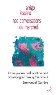 Arrigo Lessana - Nos conversations du mercredi.