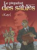 Arroyo et Jacques Hiron - Le paquebot des sables Tome 1 : Karl.