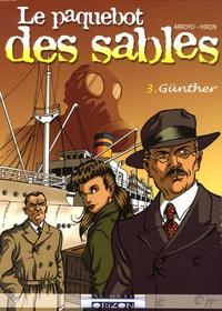 Arroyo et Jacques Hiron - Le paquebot des sables Tome 3 : Günther.