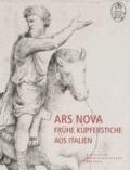 Ars Nova - Frühe Kupferstiche aus Italien - Katalog der italienischen Kupferstiche von den Anfängen bis um 1530 in der Sammlung des Dresdener Kupferstich-Kabinetts.