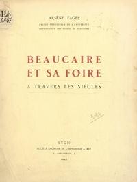 Arsène Fages et Camille Fages - Beaucaire et sa foire - À travers les siècles.